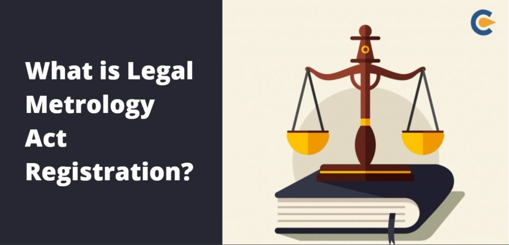 What is Legal Metrology Act Registration?