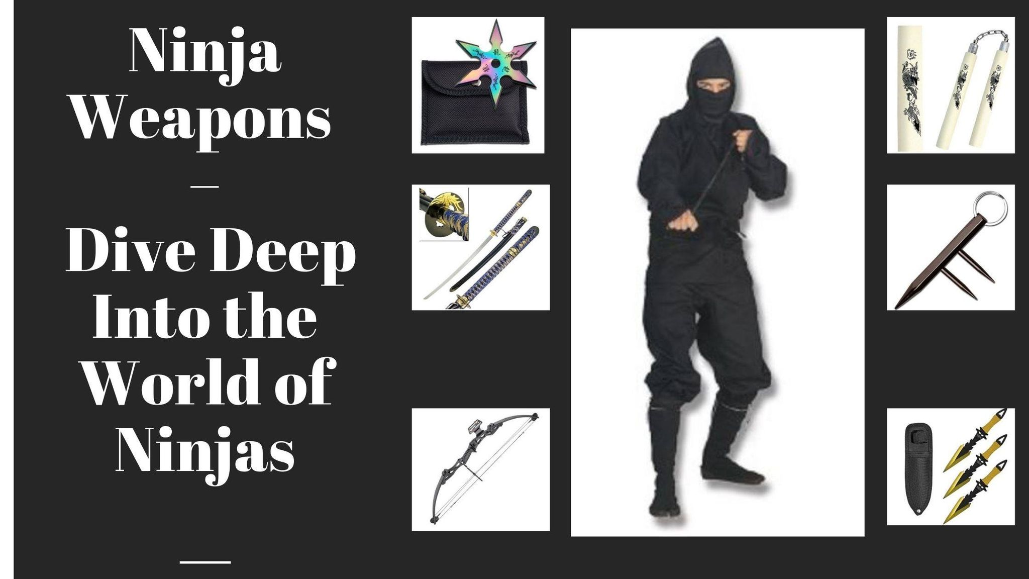 Ninja Weapons – Dive Deep Into the World of Ninjas