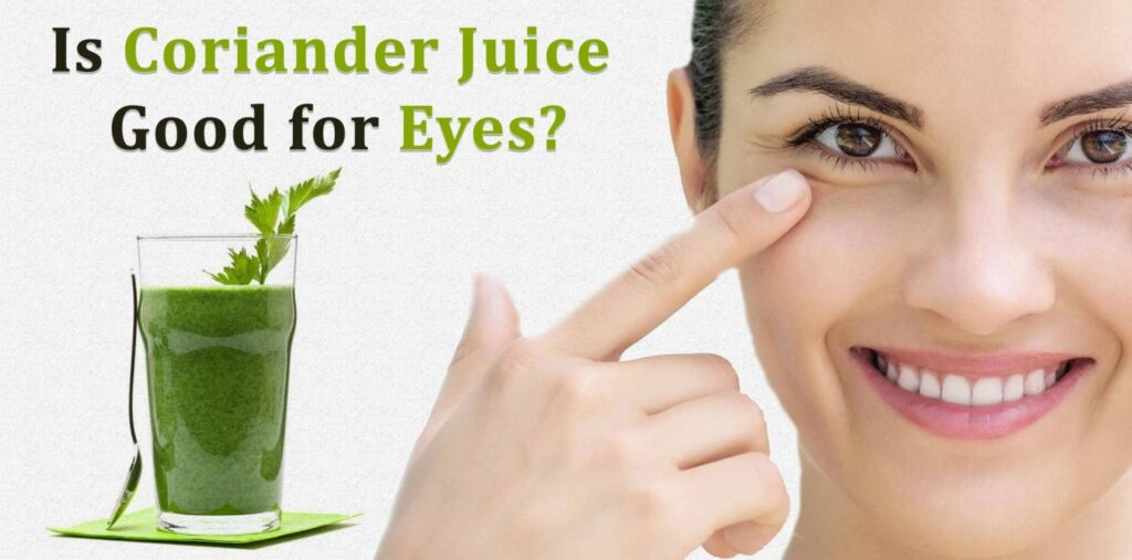 Is coriander juice good for eyes?
